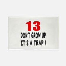 13 Don Not Grow Up It Is A Trap Rectangle Magnet