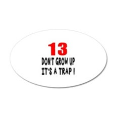 13 Don Not Grow Up It Is A T Wall Decal