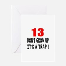13 Don Not Grow Up It Is A Trap Greeting Card