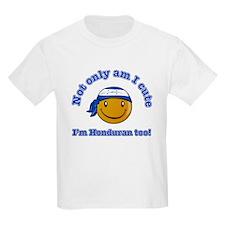 Not only am I cute I'm Honduran too T-Shirt