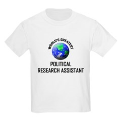 World's Greatest POLITICAL RESEARCH ASSISTANT T-Shirt