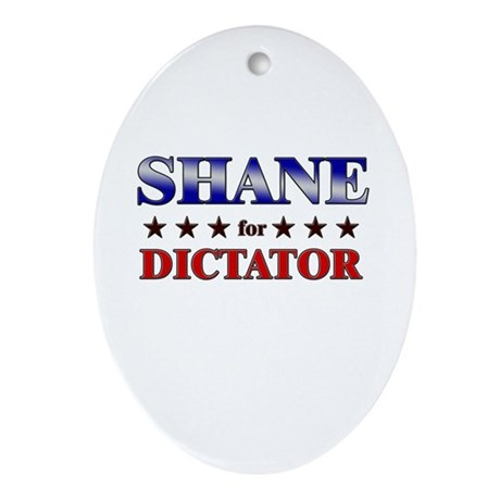 SHANE for dictator Oval Ornament