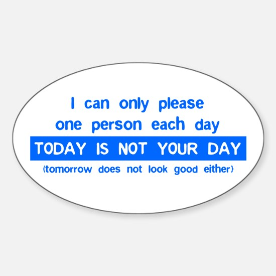 Not Your Day... Oval Decal