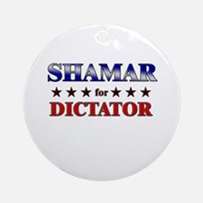 SHAMAR for dictator Ornament (Round)