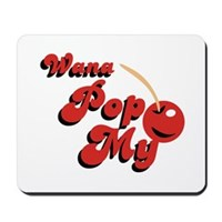 Wana Pop My Cherry? Mousepad