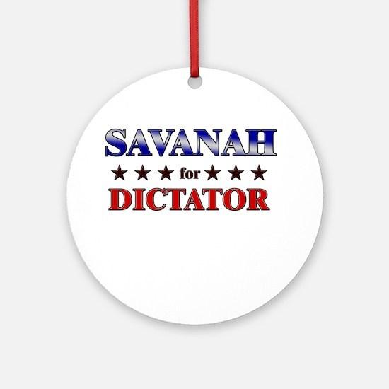 SAVANAH for dictator Ornament (Round)