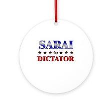 SARAI for dictator Ornament (Round)