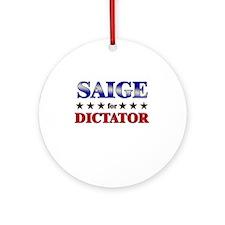 SAIGE for dictator Ornament (Round)
