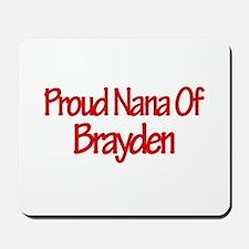 Proud Nana of Brayden Mousepad