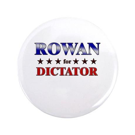 "ROWAN for dictator 3.5"" Button"
