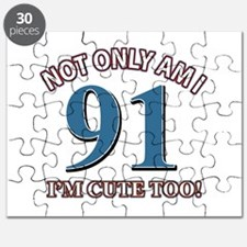 Not Only Am I 91 I'm Cute Too Puzzle