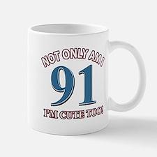 Not Only Am I 91 I'm Cute Too Mug