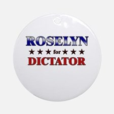 ROSELYN for dictator Ornament (Round)