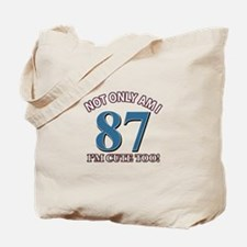 Not Only Am I 87 I'm Cute Too Tote Bag