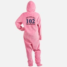 Not Only Am I 102 I'm Cute Too Footed Pajamas