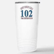 Not Only Am I 102 I'm C Stainless Steel Travel Mug