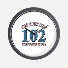 Not Only Am I 102 I'm Cute Too Wall Clock