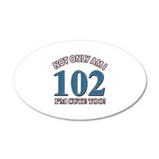 Not Only Am I 102 I'm Cute T Wall Decal
