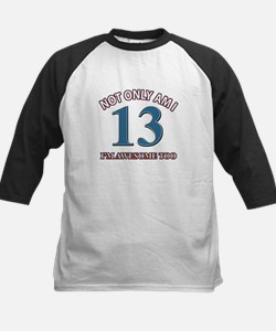 Not Only Am I 13 I'm Awesome Kids Baseball Jersey
