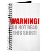 Do Not Read This Tshirt! Journal