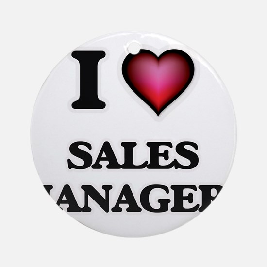 I love Sales Managers Round Ornament