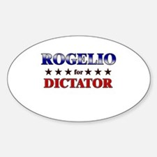 ROGELIO for dictator Oval Decal