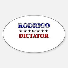 RODRIGO for dictator Oval Decal