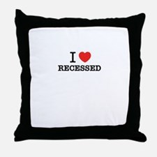 I Love RECESSED Throw Pillow