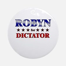 ROBYN for dictator Ornament (Round)