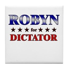 ROBYN for dictator Tile Coaster