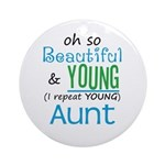 Beautiful and Young Aunt Ornament (Round)