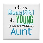 Beautiful and Young Aunt Tile Coaster