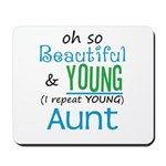Beautiful and Young Aunt Mousepad