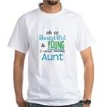 Beautiful and Young Aunt White T-Shirt