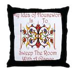 My Idea Of Housework... Throw Pillow