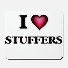 I love Stuffers Mousepad
