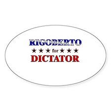 RIGOBERTO for dictator Oval Decal