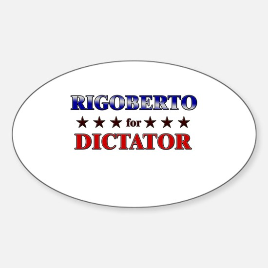 RIGOBERTO for dictator Oval Decal