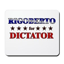 RIGOBERTO for dictator Mousepad
