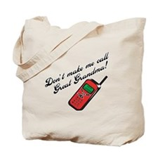 Don't Make Me Call Great Grandma! Tote Bag