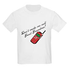 Don't Make Me Call Great Grandma! T-Shirt