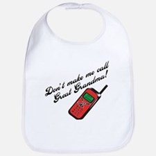 Don't Make Me Call Great Grandma! Funny Baby Bib