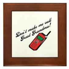Don't Make Me Call Great Grandma! Framed Tile
