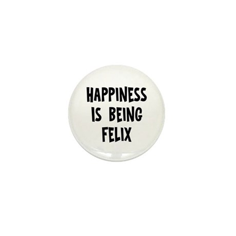 Happiness is being Felix Mini Button (10 pack)