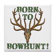 Born to Bowhunt! Tile Coaster