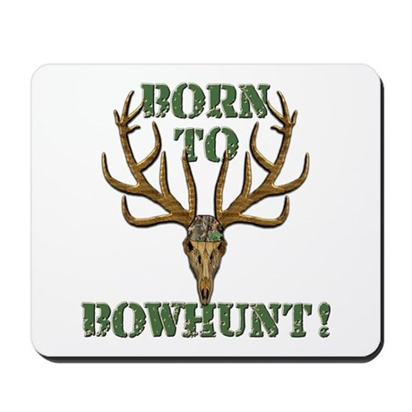 Born to Bowhunt! Mousepad