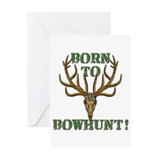 Born to Bowhunt! Greeting Card