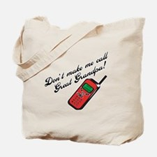 Don't Make Me Call Great Grandpa! Tote Bag
