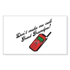 Don't Make Me Call Great Grandpa! Decal