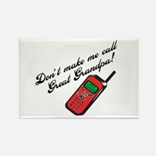 Don't Make Me Call Great Grandpa! Rectangle Magnet